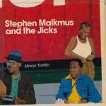 Stephen Malkmus & The Jicks – Mirror Traffic