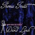 Thomas Truax – Songs From The Films Of David Lynch