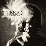 Tricky – Mixed Race
