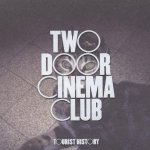 Two Door Cinema Club – Tourist History