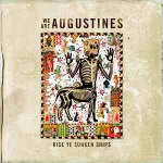 We Are Augustines – Rise Ye Sunken Ships