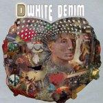 White Denim – D