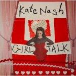 Kate Nash – Girl Talk