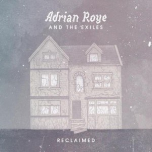 Adrian Roye & The Exiles - Reclaimed