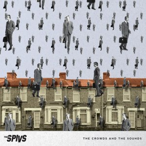 Thee Spivs - The Crowds And The Sounds