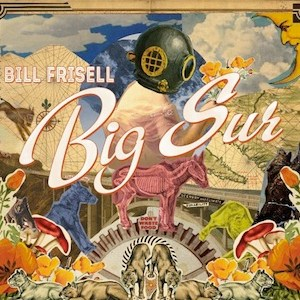 Bill Frisell Big Sur