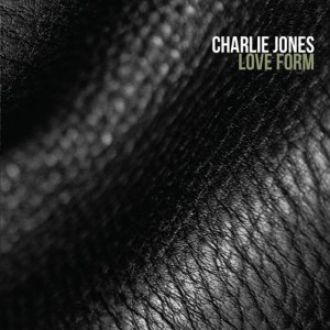 Charlie Jones - Love Form