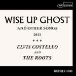 Elvis Costello And The Roots – Wise Up Ghost And Other Songs