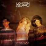 London Grammar – If You Wait
