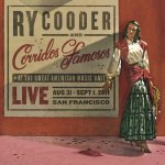 Ry Cooder and Corridos Famosos – Live In San Francisco