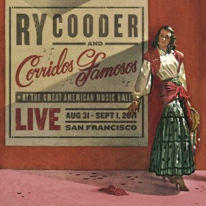Ry Cooder and Corridos Famosos - Live In San Francisco