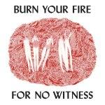 Angel Olsen – Burn Your Fire For No Witness
