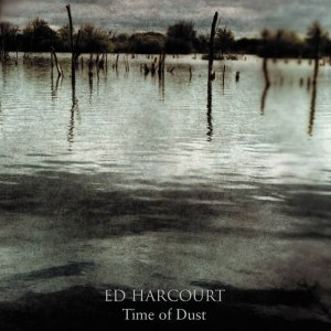 Ed Harcourt - Time Of Dust