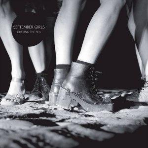 September Girls - Cursing The Sea