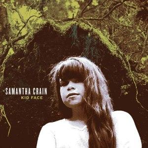 Samantha Crain - Kid Face