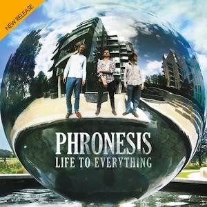Phronesis - Life To Everything
