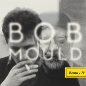 Bob Mould - Beauty & Ruin