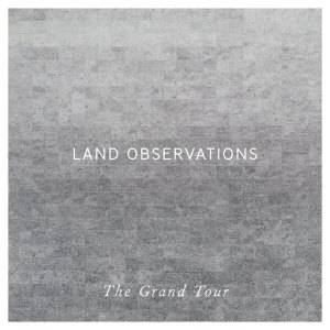 Land Observations - The Grand Tour