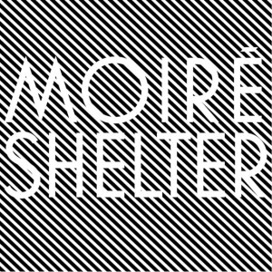 Moiré - Shelter
