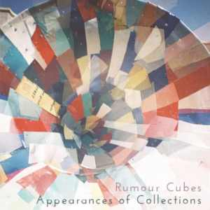 Rumour Cubes - Appearances Of Collections