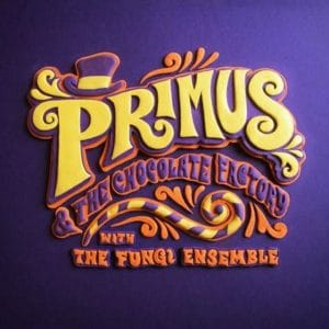 Primus - Primus & The Chocolate Factory