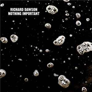 Richard Dawsn - Nothing Important