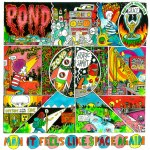 Pond – Man It Feels Like Space Again