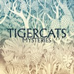 Tigercats – Mysteries