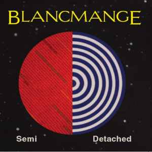 Blancmange - Semi-Detached