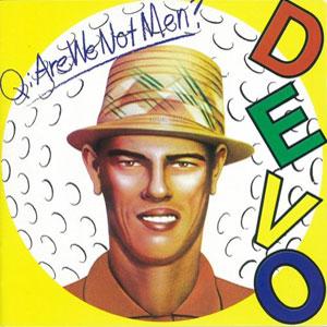 Devo - Are We Not Men?
