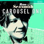 Ron Sexsmith – Carousel One