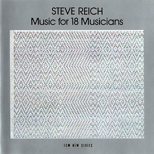 Stve Reich - Music For 18 Musicians