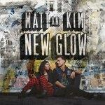 Matt & Kim – New Glow
