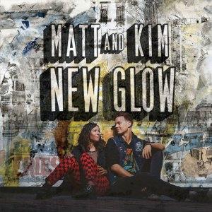 Matt & Kim - New Glow