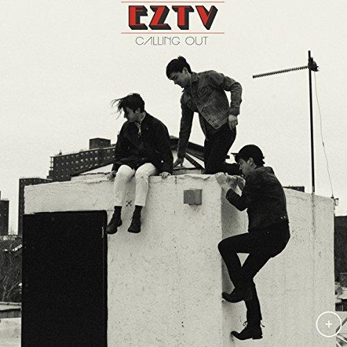 EZTV – Calling Out   Album Reviews   musicOMH