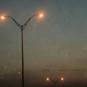 Lorna - London's Leaving Me