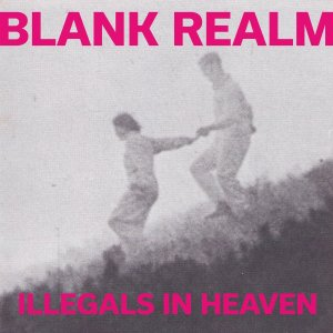 Blank Realm - Illegals In Heaven