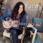 Kurt Vile – b'lieve I'm goin down…