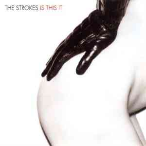 The Strokes - Is This It?