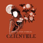 The Clientele – Alone And Unreal: The Best Of The Clientele