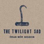 The Twilight Sad – Òran Mór Session