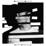 Albert Hammond Jr – Momentary Masters