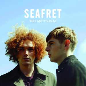 Seafret - Tell Me It's Real