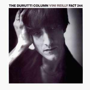 The Durutti Column - Vini Reilly