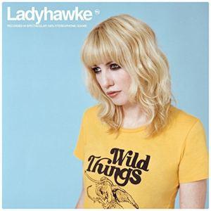 Ladyhawke - Wild Things