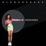 AlunaGeorge – I Remember