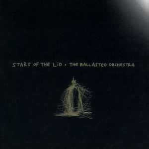Stars Of The Lid - The Ballasted Orchestra