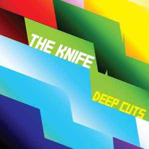The Knife - Deep Cuts