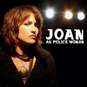 Joan As Police Woman - Real Life
