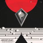 Moon Duo – Occult Architecture Vol 1
